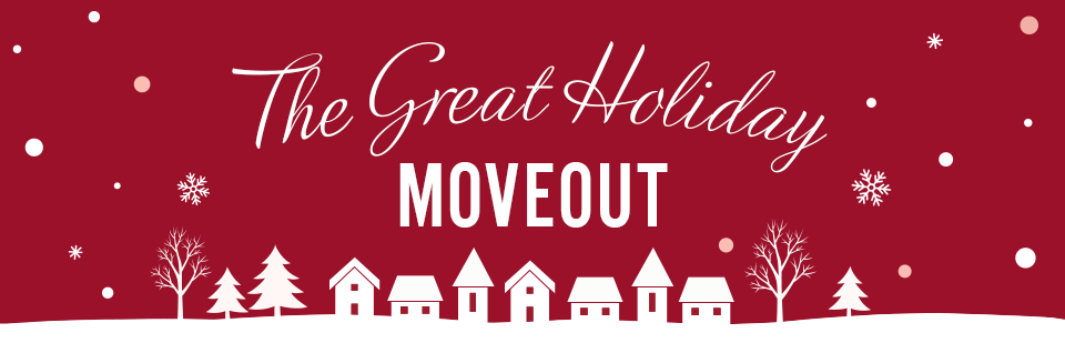 The Great Holiday Moveout.